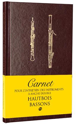 Carnet d'entretien des instruments à anche double : hautbois, basson et cor anglais
